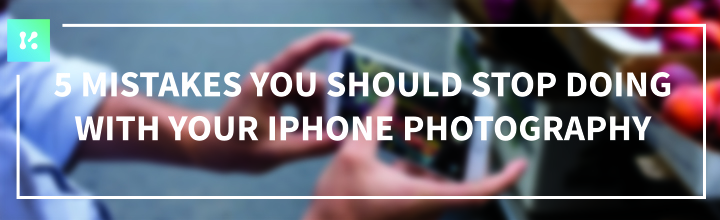 5 mistakes you should stop doing with your iphone photography (a)